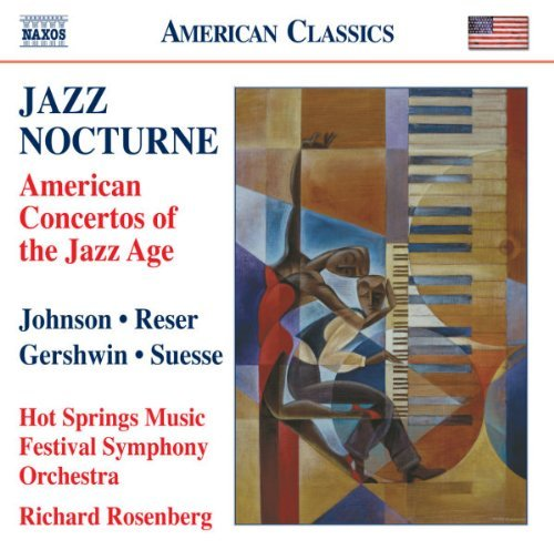 Johnson Reser Gershwin Suesse Jazz Nocturne American Concer Rosenberg Hot Springs Music Fe