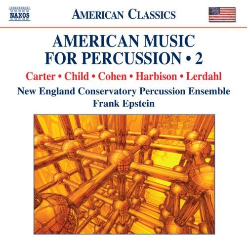 Carter Child Cohen Harbison Le American Music For Percussion Epstein New England Conservato