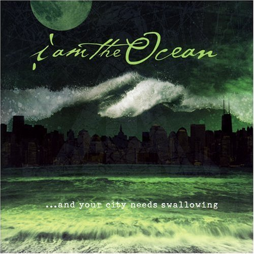 I Am The Ocean And Your City Needs Swallowing