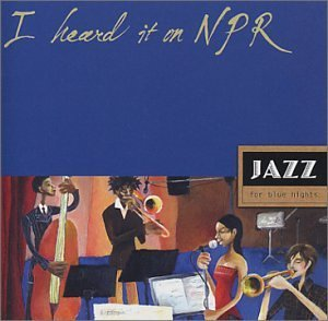 I Heard It On Npr I Heard It On Npr Jazz For Blue Nights