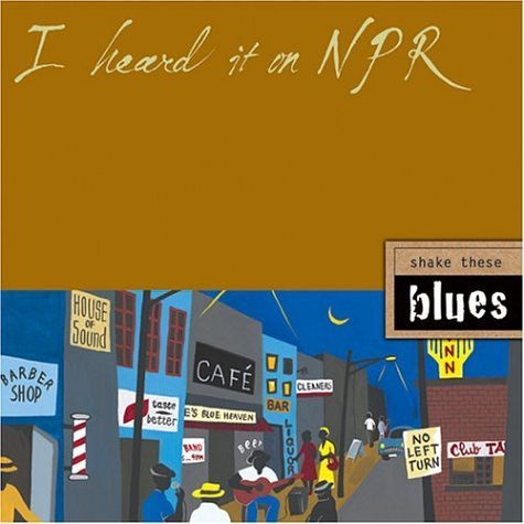 I Heard It On Npr I Heard It On Npr Shake These Blues