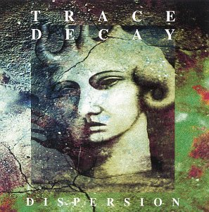 Trace Decay Dispersion