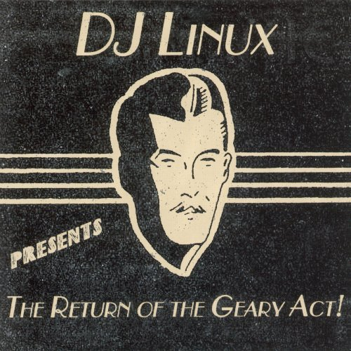 Dj Linux Return Of The Geary Act
