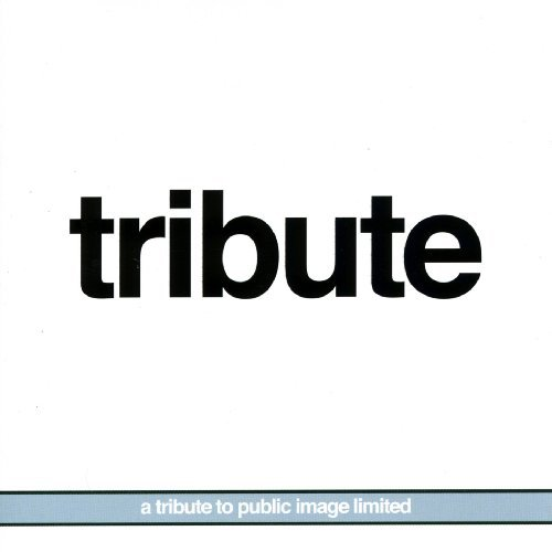 Tribute To Public Image Ltd. Tribute To Public Image Ltd. T T Public Image Ltd.
