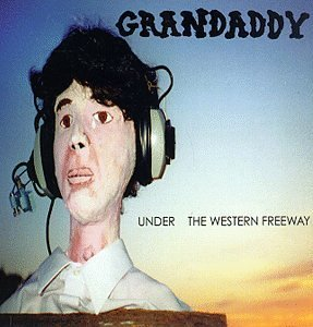 Grandaddy Under The Western Freeway