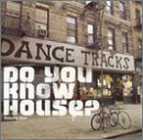 Do You Know House? Dance Tr Do You Know House? Dance Track