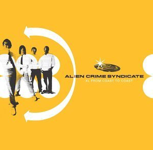 Alien Crime Syndicate Xl From Coast To Coast