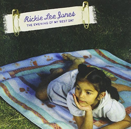 Rickie Lee Jones Evening Of My Best Day