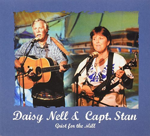 Daisy Nell & Capt Stan Grist For The Mill