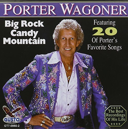 Porter Wagoner Big Rock Candy Mountain