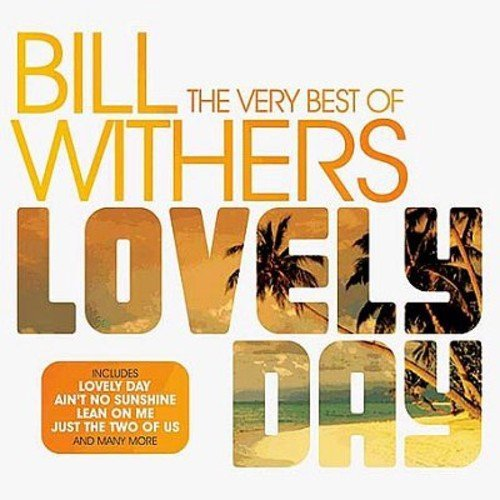 Bill Withers Lovely Day The Very Best Of Import Gbr