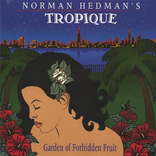 Norman Tropique Hedman Garden Of Forbidden Fruit