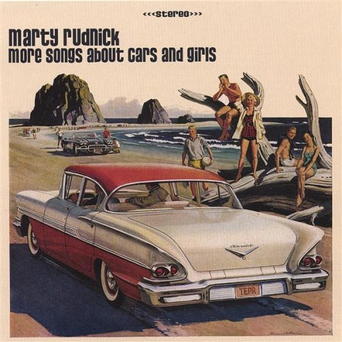 Marty Rudnick More Songs About Cars & Girls