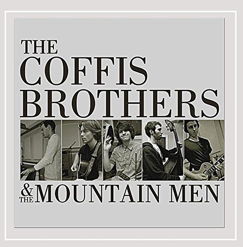 Coffis Brothers & The Mountain Coffis Brothers & The Mountain