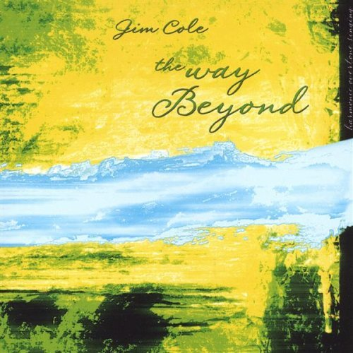 Jim Cole Way Beyond