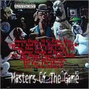 Masters Of The Game Masters Of The Game Mc Eiht Brotha Lynch Hung E 40 Spice 1 Snoop Dogg