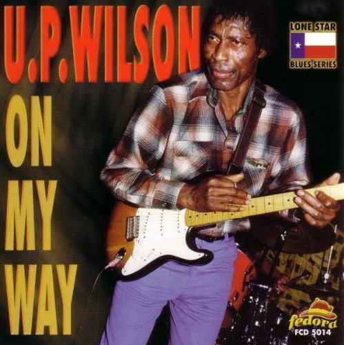 U.P. Wilson On My Way