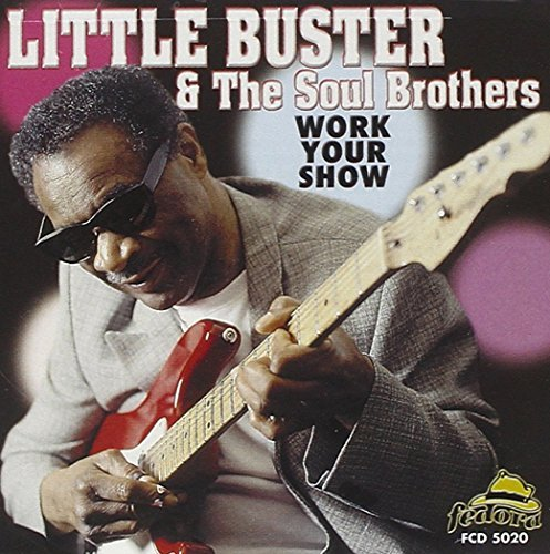 Little Buster Soul Brothers Work Your Show