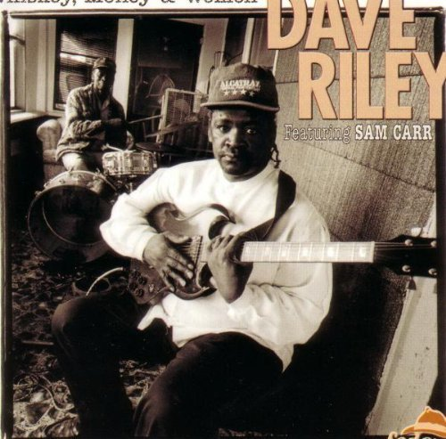 Dave Riley Whiskey Money & Women