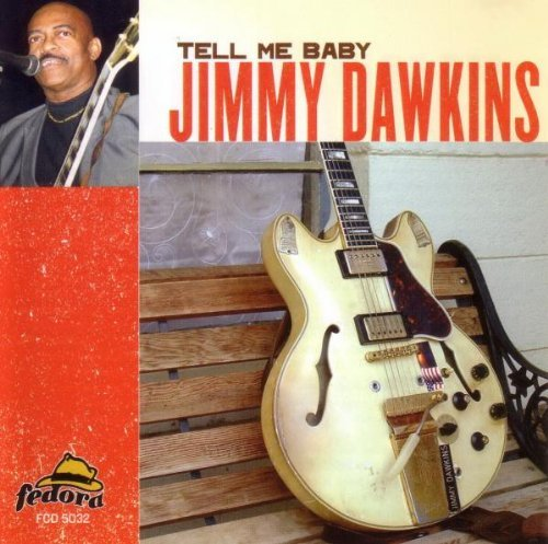 Dawkins Jimmy Tell Me Baby