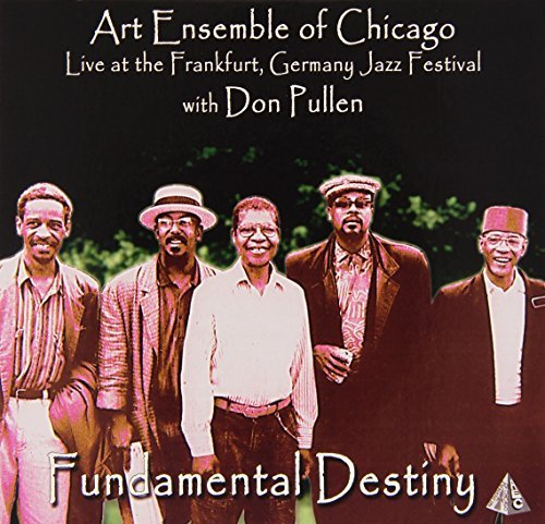 Art Ensemble Of Chicago & Don Fundamental Destiny Live At Th