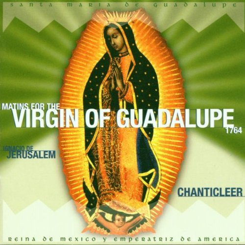 I. Jerusalem Matins For The Virgin Of Guada Chanticleer