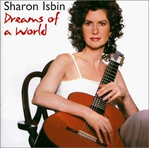 Sharon Isbin Dreams Of A World Sharon Isbi