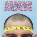 Amazing Transparent Man Measure Of Things