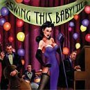 Swing This Baby Vol. 3 Swing This Baby Dr. Zoot Flying Neutrinos Swing This Baby