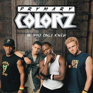 Prymary Colorz If You Only Knew