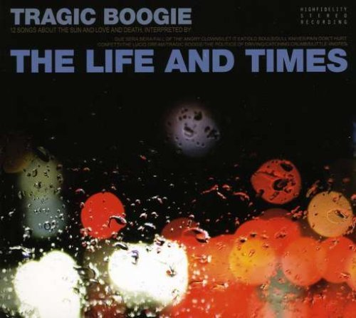 Life & Times Tragic Boogie