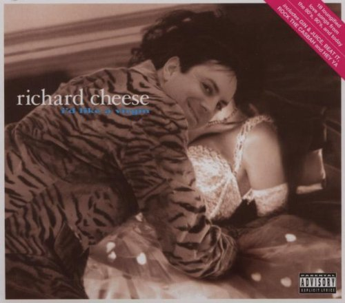 Richard Cheese I'd Like A Virgin Explicit Version