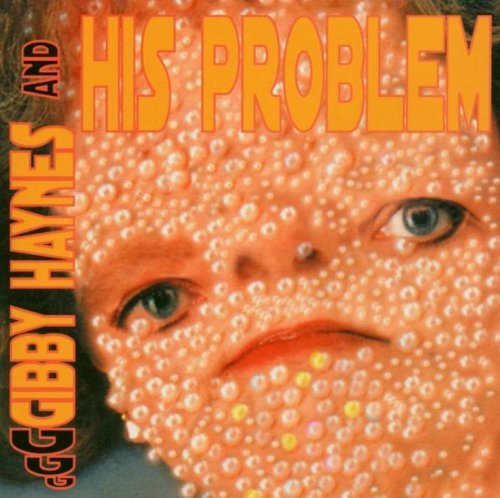 Gibby & His Problem Haynes Gibby Haynes & His Problem Explicit Version