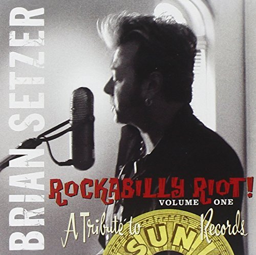Brian Setzer Vol. 1 Rockabilly Riot Tribut