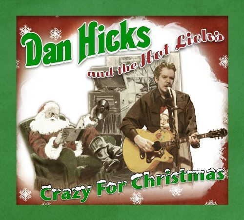 Dan & The Hot Licks Hicks Crazy For Christmas