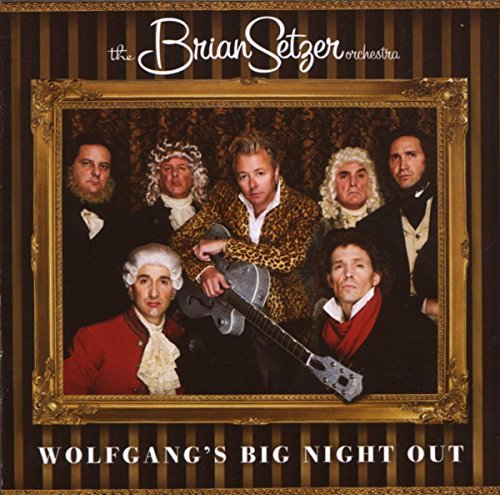 Setzer Brian Orchestra Wolfgangs Big Night Out