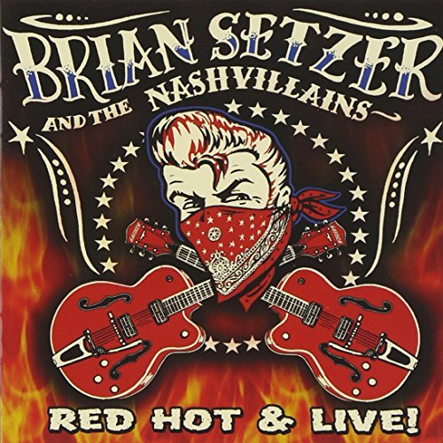 Setzer Brian & The Nashvillain Red Hot & Live!