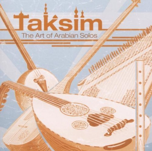 Taksim The Art Of Arabian Sol Taksim The Art Of Arabian Sol