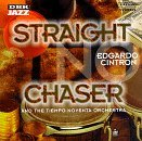 Edgardo Cintron Straight No Chaser