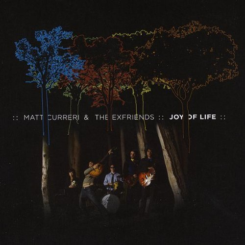 Matt Curreri & The Exfriends Joy Of Life