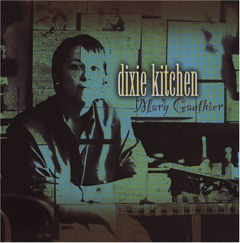 Mary Gauthier Dixie Kitchens