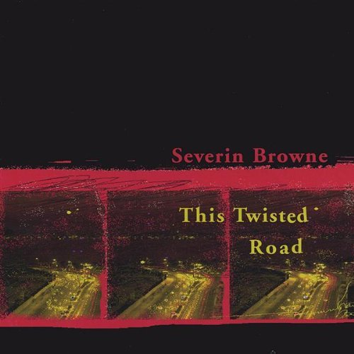 Severin Browne This Twisted Road