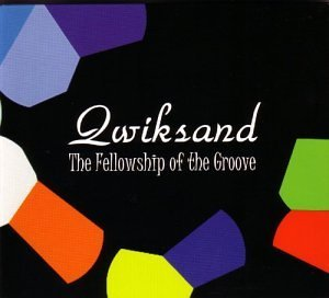 Qwiksand Fellowship Of The Groove