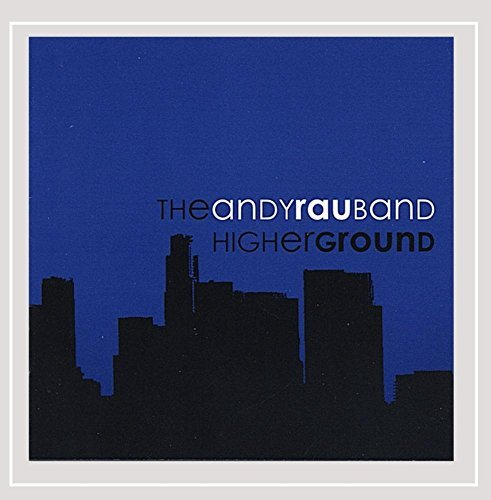 Andy Rau Band Higher Ground