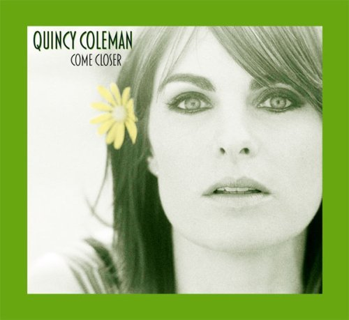 Coleman Quincy Come Closer