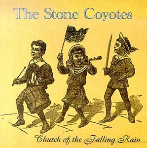 Stone Coyotes Church Of The Falling Rain Local