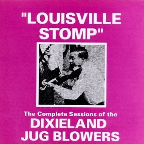 Dixieland Jug Blowers Louisville Stomp