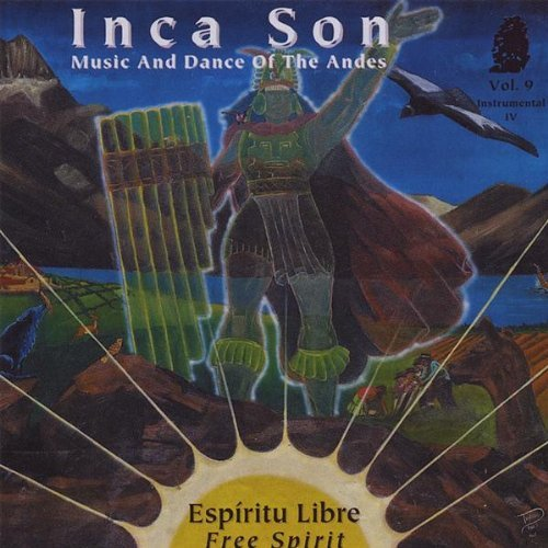 Inca Son Music & Dance Of The Andes Vol. 9