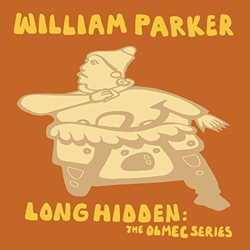 William Parker Long Hidden The Olmec Series