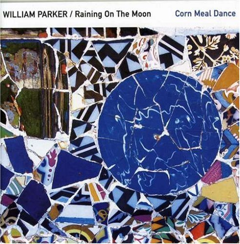 William Parker Corn Meal Dance
